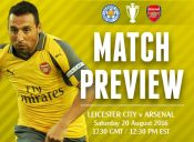 Match Preview: Leicester City v Arsenal; Hey We Can Start the Season Now!
